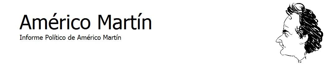 Informe político Américo Martín