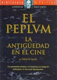 EL PEPLUM La Antigüedad en el cine- Rafael de España - Biblioteca Vértigo