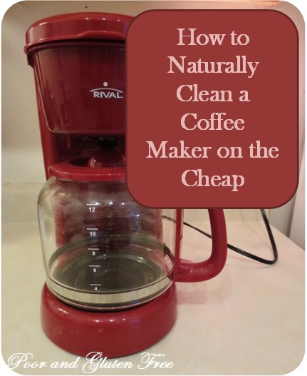 Coffee Maker Mold : Poor and Gluten Free (with Oral Allergy Syndrome): How to Clean A Coffee Maker, Naturally and on ...