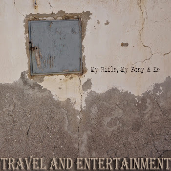 My Rifle, My Pony and Me: Travel and Entertainment (2015)