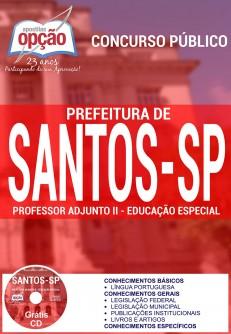 Apostila Concurso Prefeitura de Santos - SP - Professor Adjunto II - Educação Especial - 2016