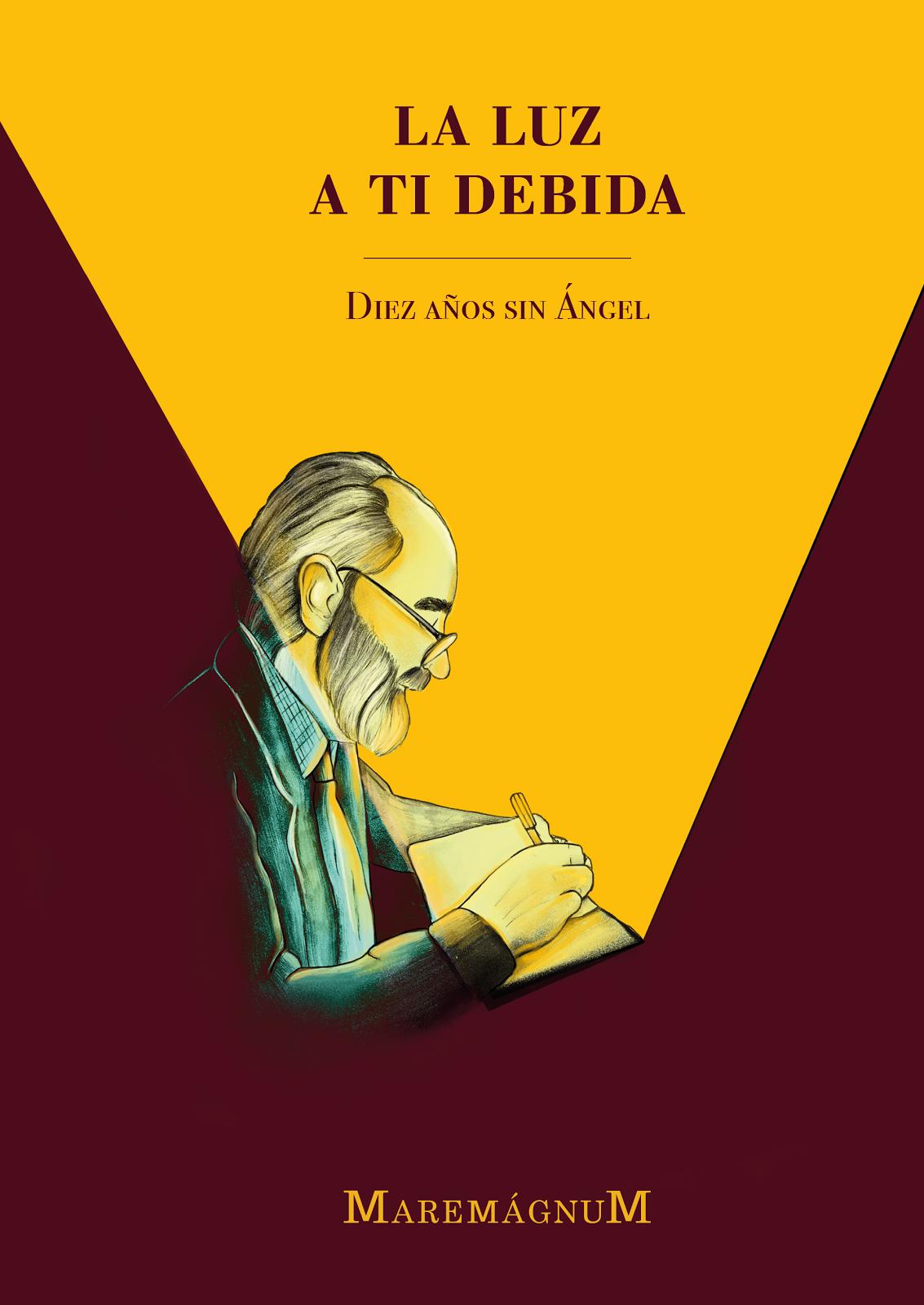 La luz a ti debida. Monográfico homenaje a Ángel González.