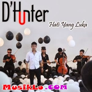 Download lagu D'Hunter – Hati Yang Luka
