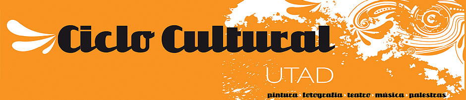 Ciclo Cultural UTAD