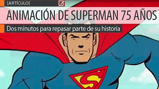 Comic. El aniversario 75 de Superman en un corto video