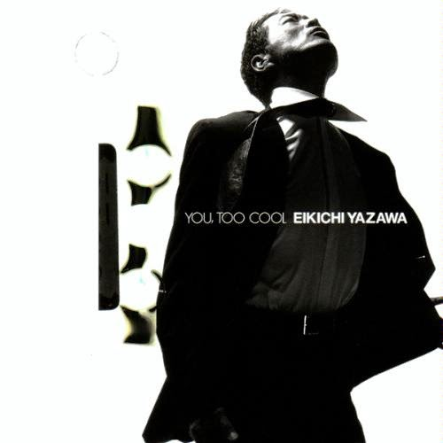 Yazawa Eikichi  矢沢永吉 - You, Too Cool