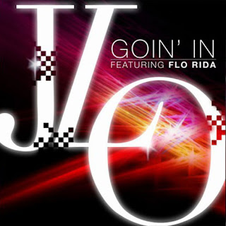 Jennifer Lopez - Goin' In (feat. Flo Rida) Lyrics