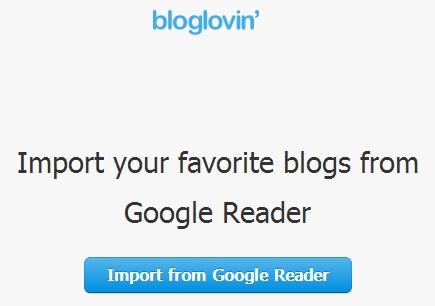 Google reader died, long live BLOGLOVIN'!