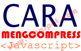 Cara Mengcompress Javascript