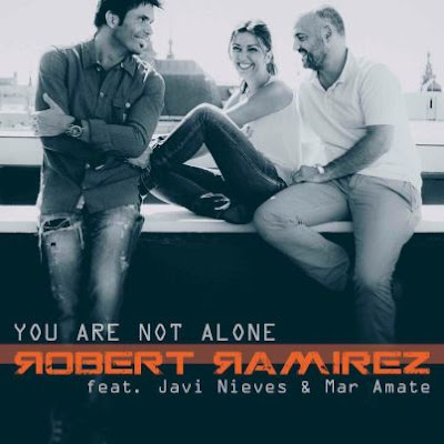 Robert Ramirez - You Are Not Alone (feat. Javi Nieves & Mar Amate)