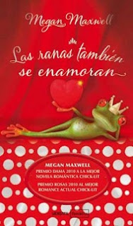 Las ranas también se enamoran de Megan Maxwell.