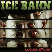 ICE BAHN『LOOSE BLUES』