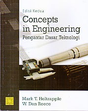 toko buku rahma: buku CONCEPTS IN ENGINEERING PENGANTAR DASAR TEKNOLOGI EDISI KEDUA, pengarang mark t. holzapple, penerbit kencana