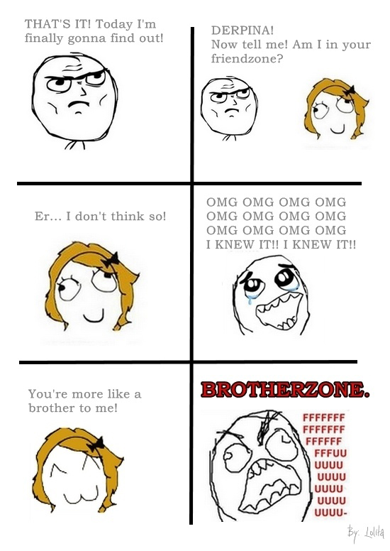 This Is Worse Than Friendzone - Brotherzone