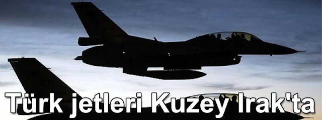 Turk jetleri Kuzey Irakta