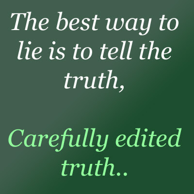 Funny Quote about he best way to lie is to tell the truth