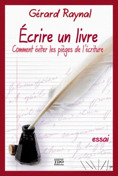 Ecrire un roman de fantasy - Gerard Raynal - Ecrire un livre, comment éviter les pièges de l'écriture