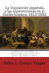 La Inquisición española y las supersticiones en el Caribe hispano, 3ra edición revisada