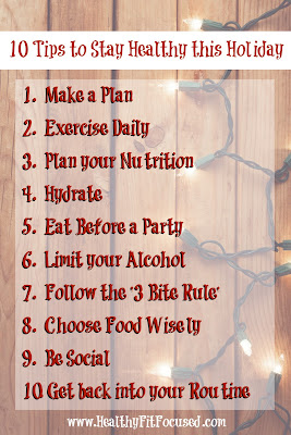 10 Tips to Stay Healthy this Holiday, Julie Little Fitness, www.healthyfitfocused.com
