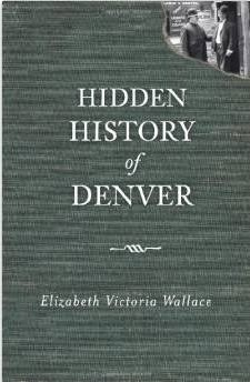 Hidden History of Denver