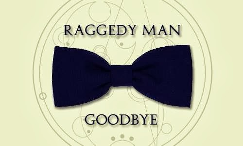 Goodbye Raggedy Man..