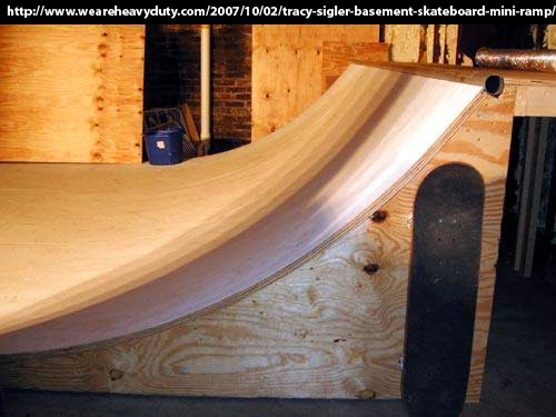 http://www.weareheavyduty.com/2007/10/02/tracy-sigler-basement-skateboard-mini-ramp/