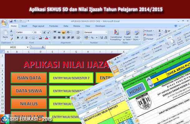 Aplikasi SKHUS SD dan Nilai Ijazah Tahun Pelajaran 2014/2015 Download File Format Microsoft Excel