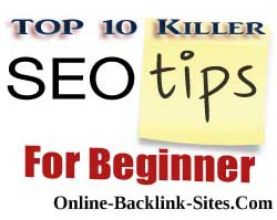 Top 10 Killer SEO Tips For Beginner