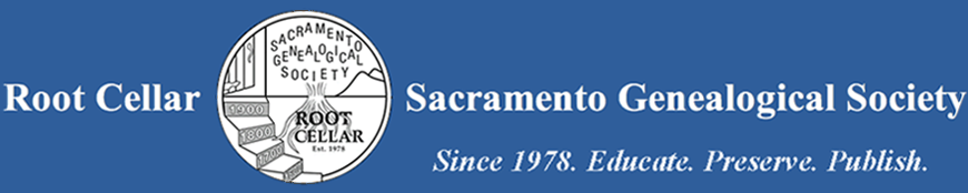 Root Cellar Sacramento Genealogical Society