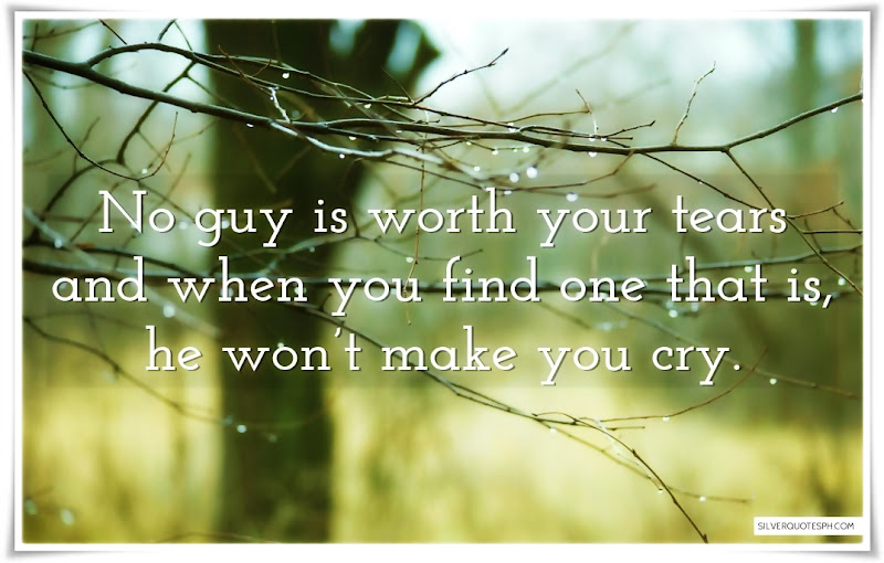 No Guy Is Worth Your Tears, Picture Quotes, Love Quotes, Sad Quotes, Sweet Quotes, Birthday Quotes, Friendship Quotes, Inspirational Quotes, Tagalog Quotes