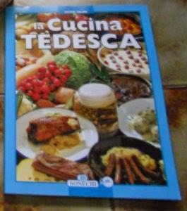 Cucinare la mia passione la cucina tedesca nuovo libro - La cucina tedesca ...