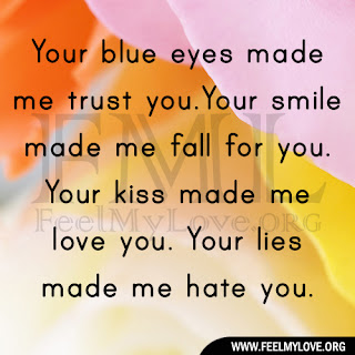 Your blue eyes made me trust you