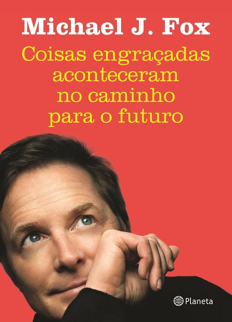 Hora de Ler: Coisas engraçadas aconteceram no caminho para o futuro - Michael J. Fox
