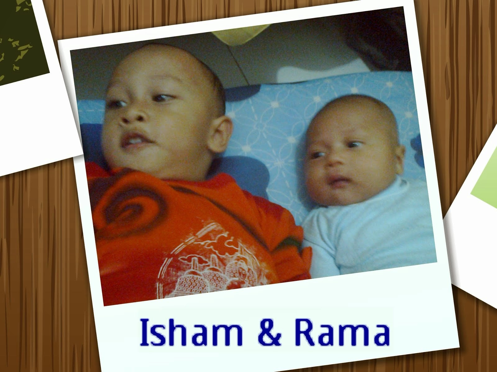 "My beloved sons ""Isham & Rama"""