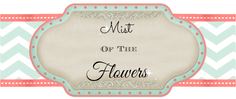 Mist Of The Flowers