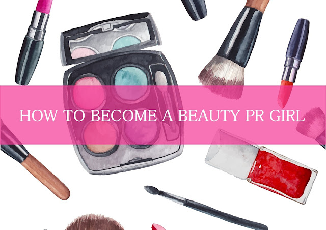 How To Become A Beauty PR