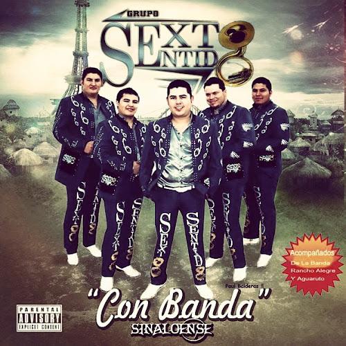 Grupo Sexto Sentido - Con Banda Sinaloense EN VIVO (Disco Oficial) 2012