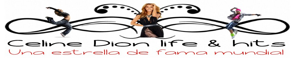 """Celine Dion life and hits"""