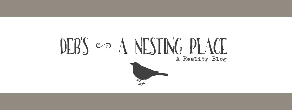Deb's ~ A Nesting Place
