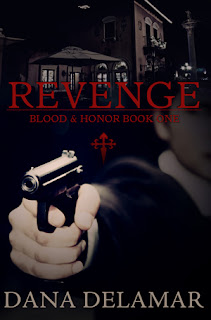 "Book cover of Dana Delamar's ""Revenge"" (Blood and Honor, #1)"