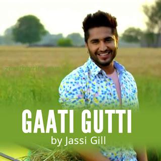 Gaati Gutti - Jassi Gill