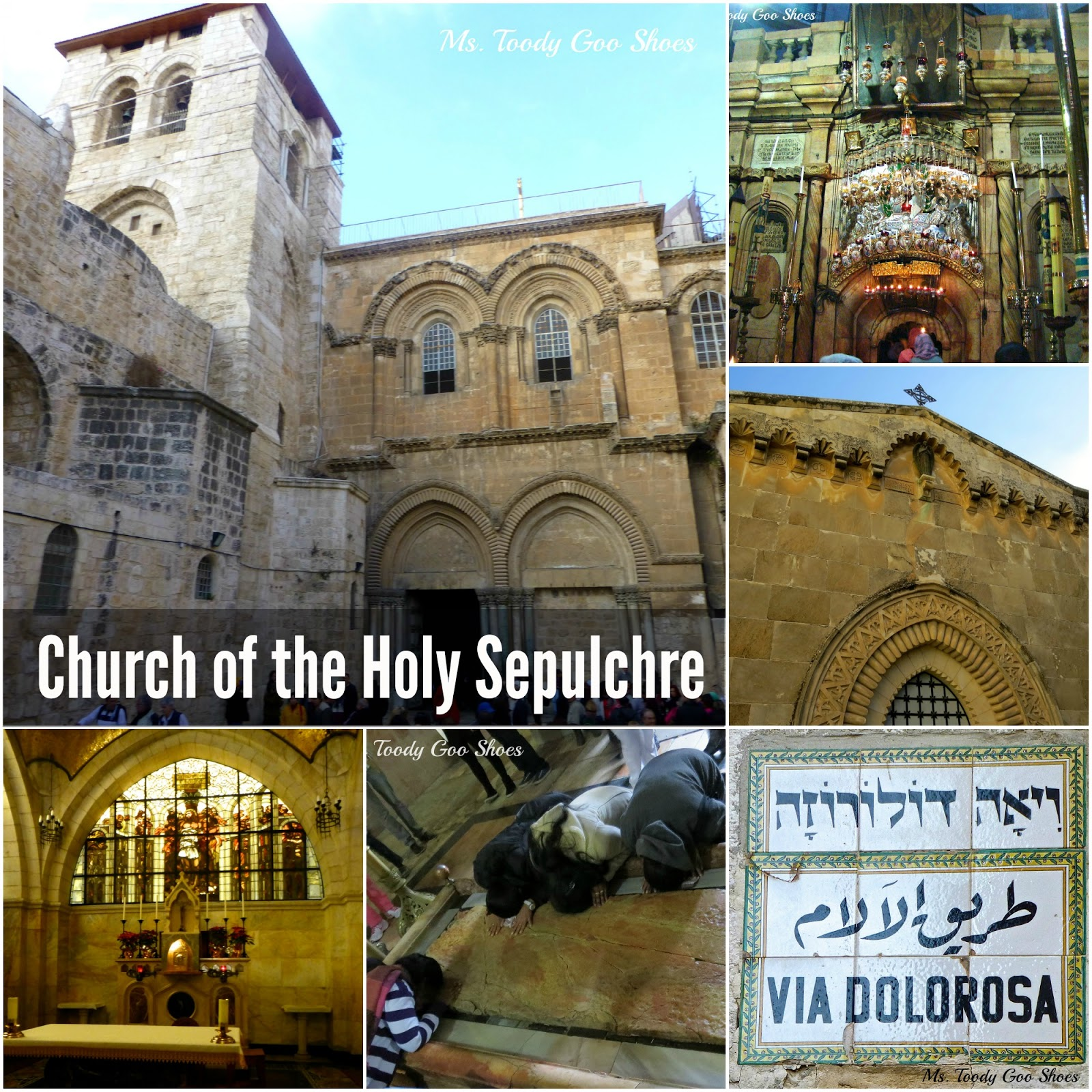 Church of the Holy Sepulchre in Jerusalem --- Ms. Toody Goo Shoes