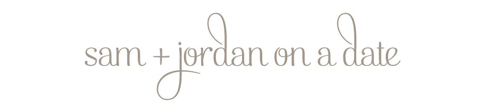 sam + jordan on a date