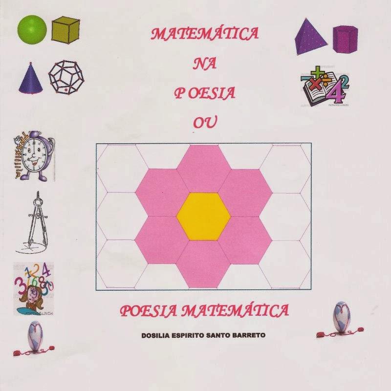 Matemática na Poesia ou Poesia Matemática, de Dosília Espírito Santo Barreto