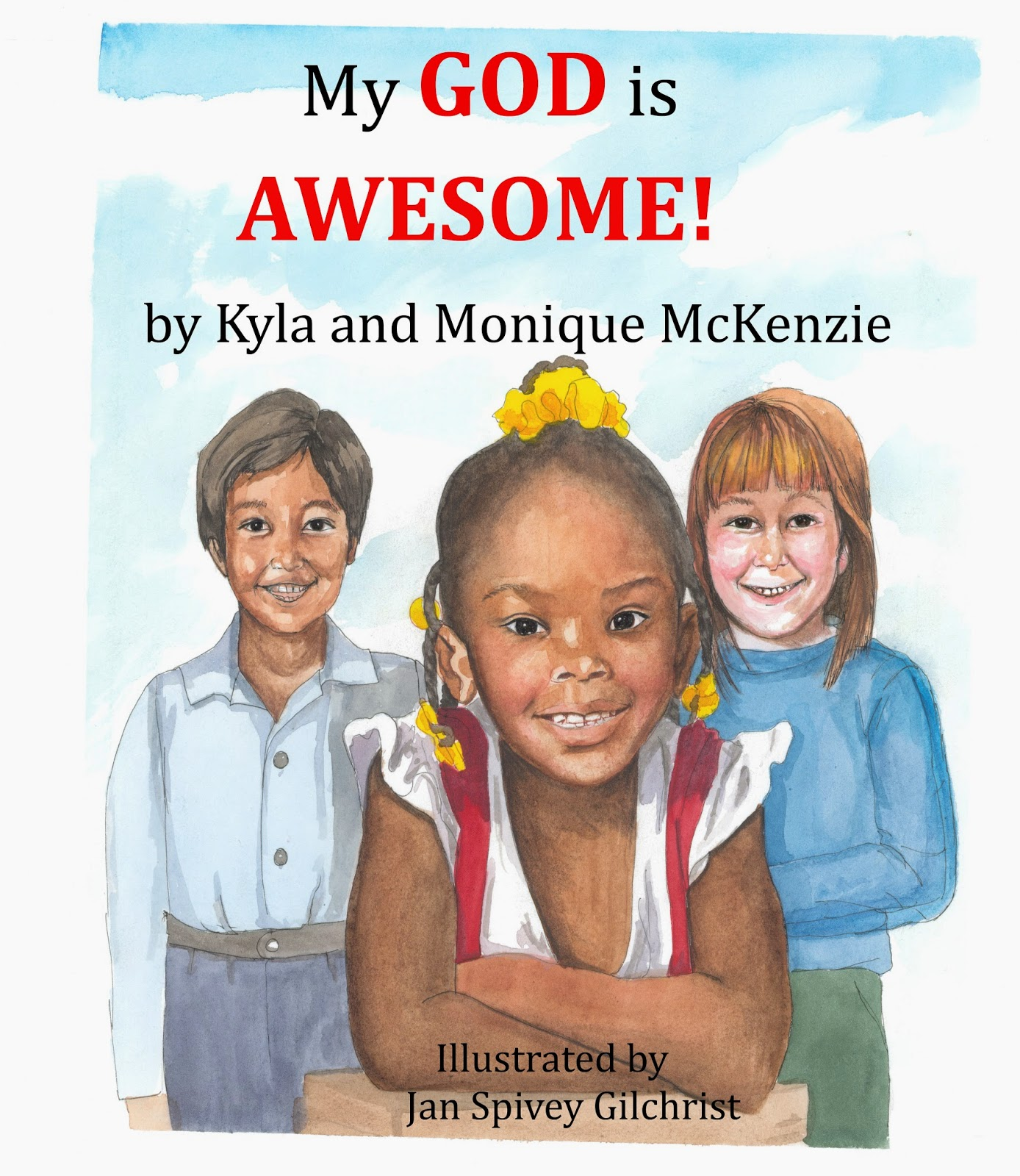 My God is Awesome, Poetry, Children's Picture Book, Kyla McKenzie, Monique McKenzie