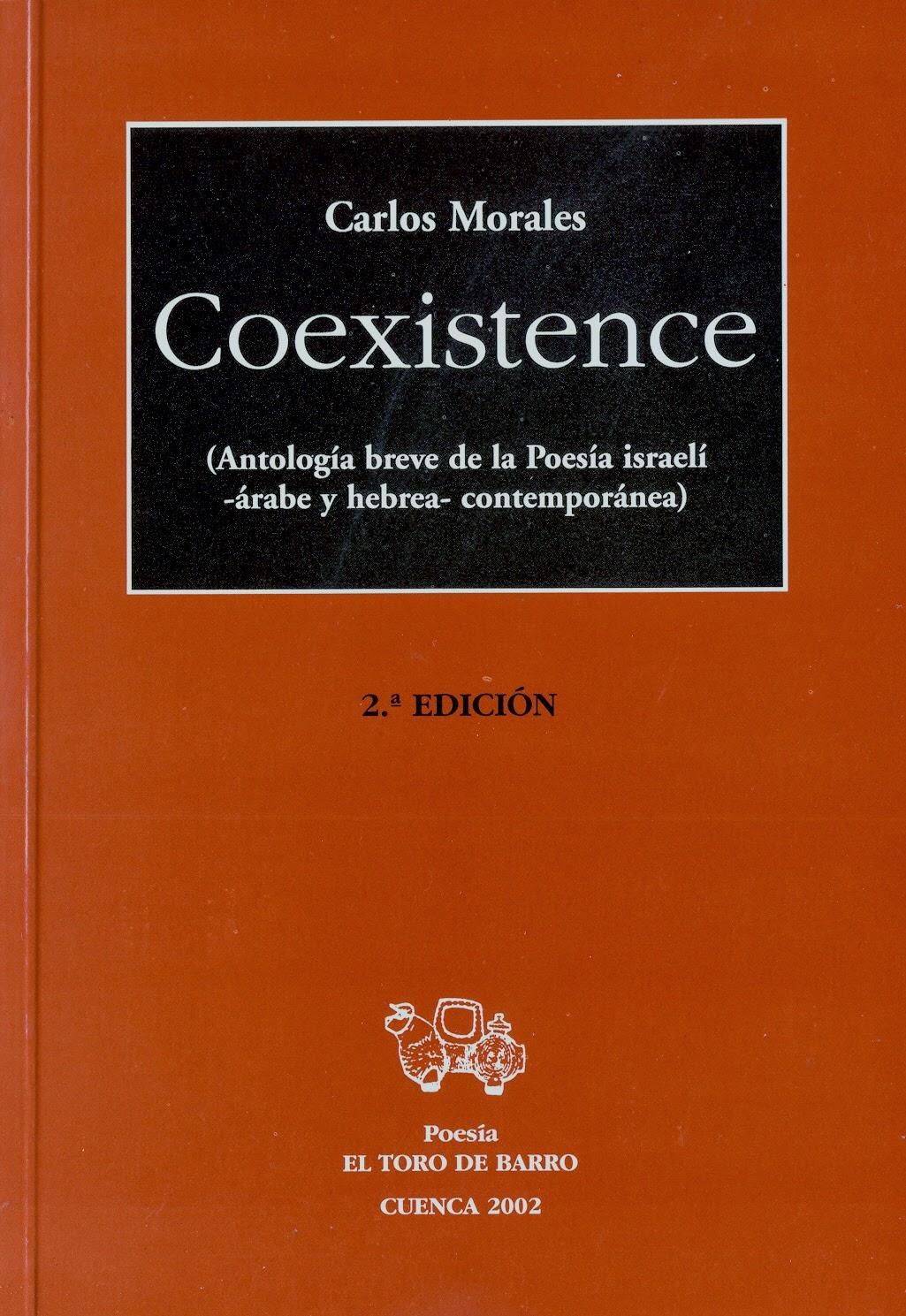"""Carlos Morales, """"Coexistencia (Antología de poesía israelí –árabe y hebrea– contemporánea"""", Ed. El Toro de Barro, Carlos Morales ed."""