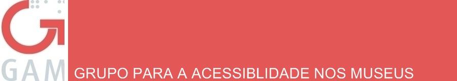 GAM - Grupo para a Acessibilidade nos Museus