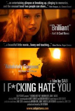 I Fucking Hate You (2008)