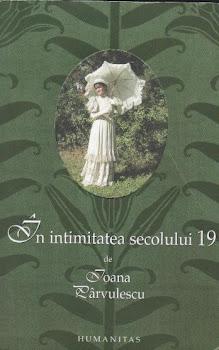 În intimitatea secolului 19 de Ioana Pârvulescu
