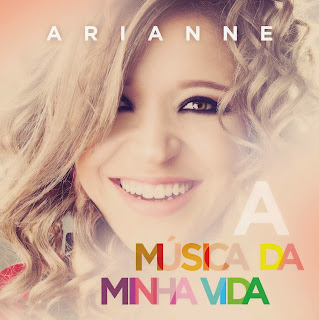 Arianne - A Música da Minha Vida (2013)
